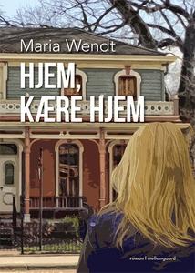 Hjem, kære hjem (e-bog) af Maria Wend