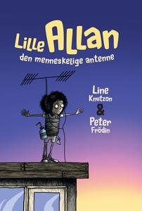 Lille Allan - den menneskelige antenne (e-bog) af Line Knutzon, Peter Frödin, Line Knutzon