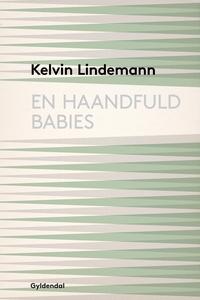 En haandfuld babies (e-bog) af Kelvin