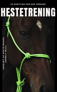 Hestetrening (ebok) av Emmely  Wulf