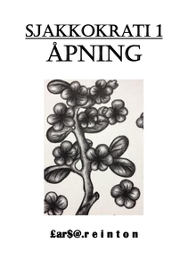 Sjakkokrati 1 Åpning (ebok) av Lars A. Reinto