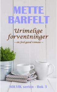 Urimelige forventninger (ebok) av Mette Barfe