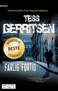 Farlig fortid (ebok) av Tess Gerritsen