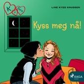 K for Klara 3 - Kyss meg nå!