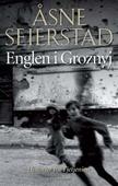 Englen i Groznyj: Historier fra Tjetjenien