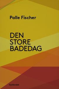 Den store badedag (e-bog) af Palle Fi