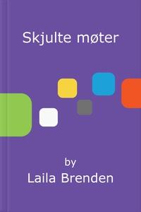 Skjulte møter (ebok) av Laila Brenden