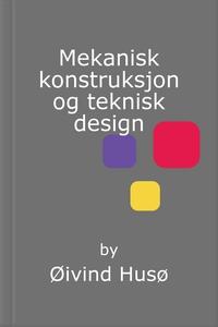 Mekanisk konstruksjon og teknisk design (ebok