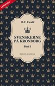 Svenskerne på Kronborg, Bind 1