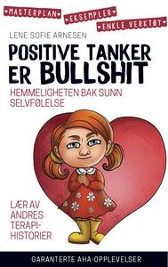 Positive tanker er bullshit (ebok) av Lene So