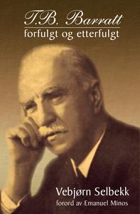 T.B. Barratt (ebok) av Vebjørn K Selbekk