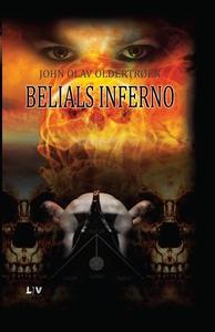 Belials inferno (ebok) av John Olav Oldertrøe