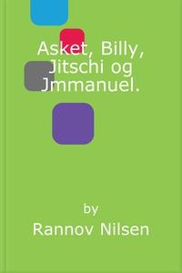 Asket, Billy, Jitschi og Jmmanuel. (ebok) av