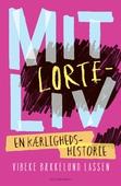Mit lorteliv - en kærlighedshistorie