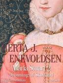 Maria Stuart- Dronning af Skotland