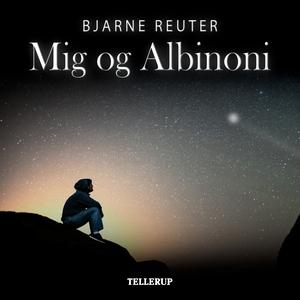 Mig og Albinoni (lydbog) af Bjarne Re