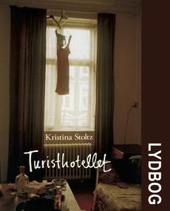 Turisthotellet (lydbog) af Kristina S