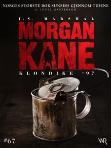 Morgan Kane 67: Klondike '97 (ebok) av Louis
