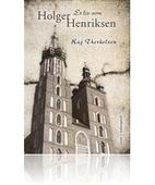 Et liv som Holger Henriksen