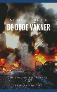 De Døde Våkner - 2x06 (ebok) av Markus Vegsun
