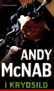 I krydsild (e-bog) af Andy McNab, Hans Chr. Dahlerup Koch, Grethe Teglbjærg, All Over Press All Over Press