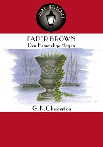 FADER BROWN: Den Hemmelige Hagen (ebok) av G.