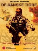 De danske tigre. Med livet som indsats i Afghanistan