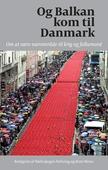 Og Balkan kom til Danmark