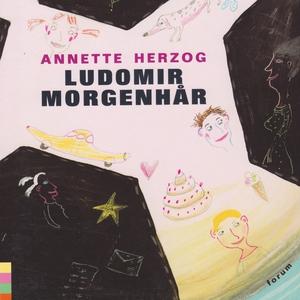 Ludomir Morgenhår (lydbog) af Annette