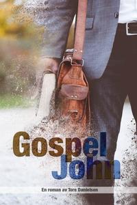 Gospel John (ebok) av Tore Danielsen