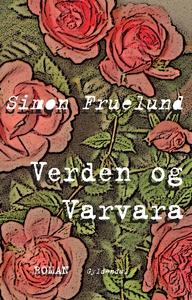 Verden og Varvara (e-bog) af Simon Fruelund