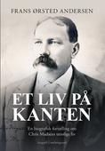 Et liv på kanten – en biografisk fortælling om Chris Madsens utrolige liv