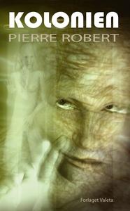 Kolonien (e-bog) af Pierre Robert
