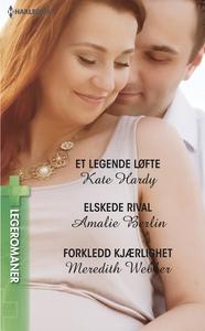 Et legende løfte / Elskede rival / Forkledd k