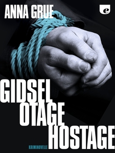 Gidsel. Otage. Hostage. (single) af A