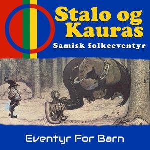 Stalo og Kauras - Samisk folkeeventyr (lydbok
