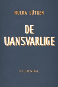 De Uansvarlige (e-bog) af Hulda Lütke