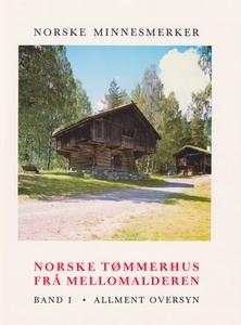 Norske tømmerhus frå mellomalderen 1 - Allmen