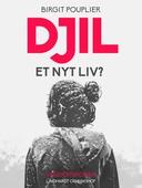 Djil – et nyt liv?