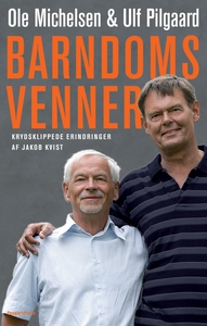 Barndomsvenner (e-bog) af Jakob Kvist, Ole Michelsen, Ulf Pilgaard