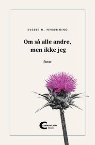 Om så alle andre, men ikke jeg (ebok) av Sver