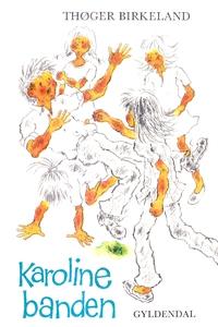 Karoline-banden (e-bog) af Thøger Bir