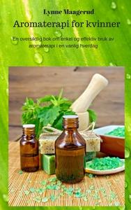 Aromaterapi for kvinner (ebok) av Lynne Maage
