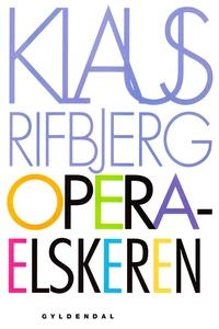 Operaelskeren (e-bog) af Klaus Rifbje