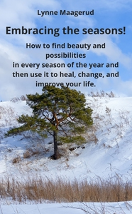 Embracing the seasons! (ebok) av Lynne Maager