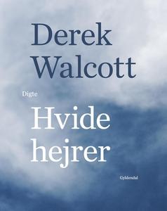 Hvide hejrer (e-bog) af Derek Walcott