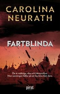 Fartblinda (e-bok) av Carolina Neurath, Carolin