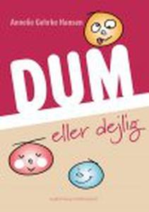 DUM ELLER DEJLIG (e-bog) af Annelie G
