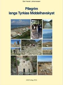 Pilegrim langs Tyrkias Middelhav (ebok) av Ge