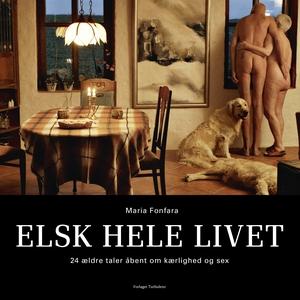 Elsk hele livet (e-bog) af Maria Fonf